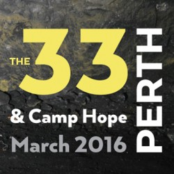 The 33 & Camp Hope - Perth